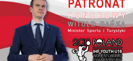 MŚ Kielce 2018 z patronatem Ministra Sportu i Turystyki