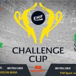 MKS Perła Lublin - Rocasa Gran Canaria (finał Challenge Cup, maj 2018) _ dd
