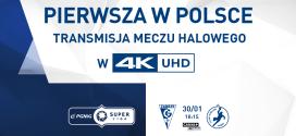 Pierwszy w historii polskiego sportu halowy mecz w 4K UHD