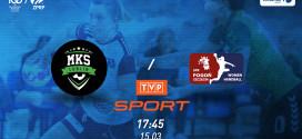 MKS Perła Lublin – SPR Pogoń Szczecin w TVP Sport