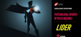 SZKOLENIE SPORTOWE. PSYCHOLOGIA SPORTU W PIŁCE RĘCZNEJ – PORADNIK TRENERA CZ.6