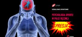 SZKOLENIE SPORTOWE. PSYCHOLOGIA SPORTU W PIŁCE RĘCZNEJ – PORADNIK TRENERA CZ.4
