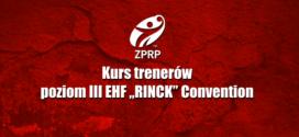 """Kurs trenerów poziom III EHF """"RINCK"""" Convention częściowo on-line"""
