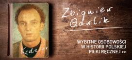 Gracz kompletny – Zbigniew Gawlik