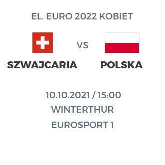 Szwajcaria – Polska 10 października 15:00 Winterthur